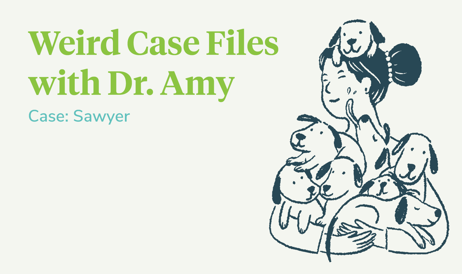 Weird Case files with Dr. Amy - Sawyer